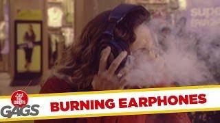 Burning Earphones Trick