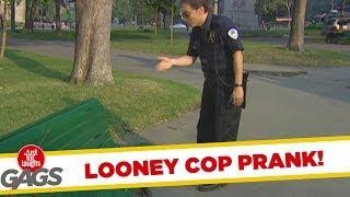 Looney Cop - Crazy Prank