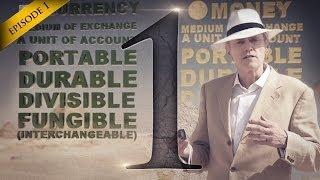 Hidden Secrets Of Money - Episode 1 - Currency versus Money - Silver and Gold