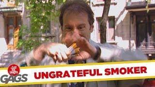 Ungrateful Smoker - funny prank