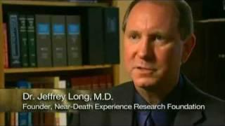 Near Death Experiences - Dr. Jeffrey Long documentary
