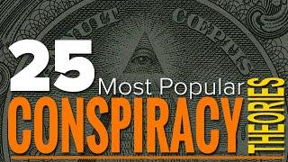 The 25 Most Popular Conspiracy Theories